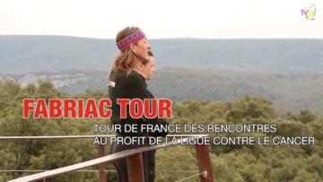 FabriacTour : Rendez-vous le 15 juin 2021 à Privas